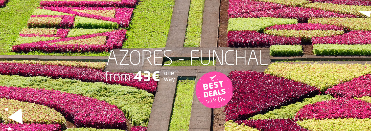 Best Deals let's fly | Azores > Funchal from 43€ one way