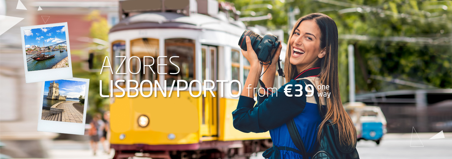 Azores > Lisbon or Porto from 39€ one way