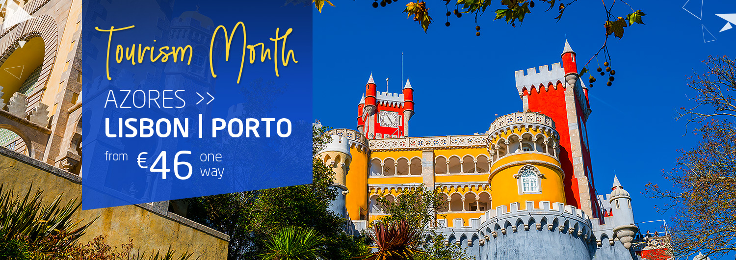 Tourism Month. Azores > Lisbon or Porto from 46€ one way