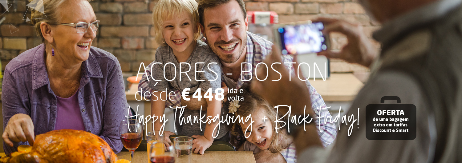 Açores - Boston desde 448€ ida e volta. Happy Thanksgiving + Black Friday! Oferta de uma bagagem extra em tarifas Doiscount e Smart.