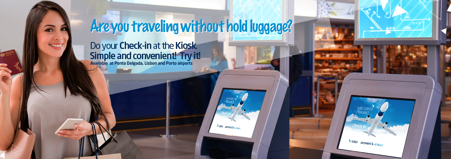 Are you traveling without hold luggage? Do your Check-in at the Kiosk. Simple and convenient! Try it! Available at Ponta Delgada, Lisbon and Porto airports.