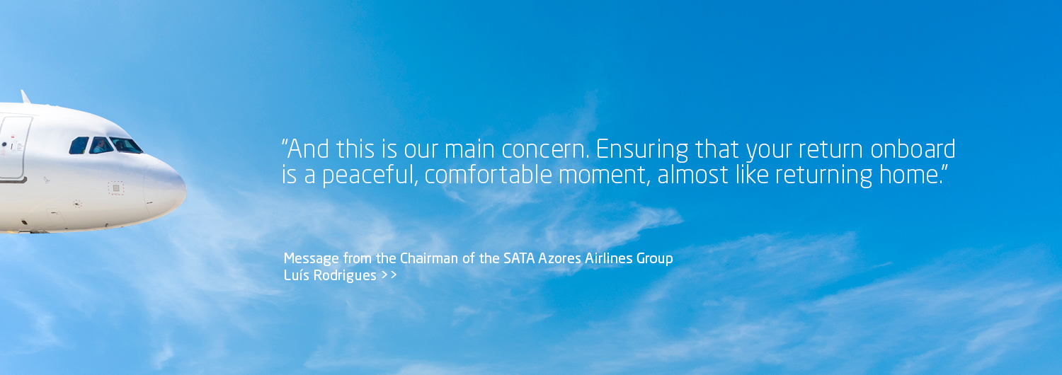 """And this is our main concern. Ensuring that your return onboard is a peaceful, comfortable moment, almost like returning home"" Message from the Chairman of the SATA 